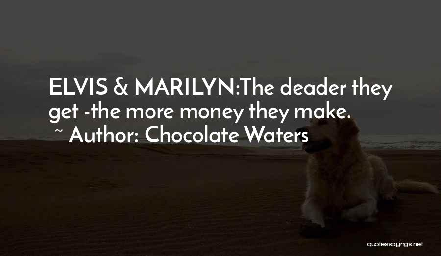 Get The Money Quotes By Chocolate Waters