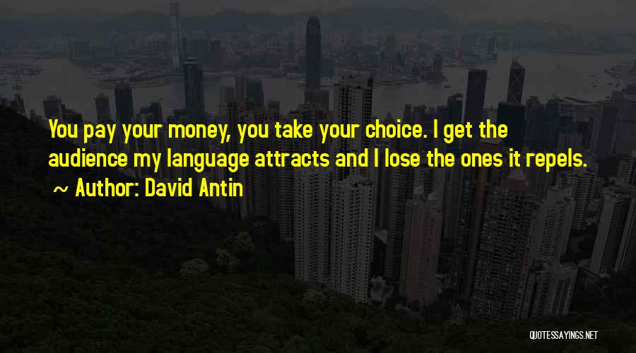 Get The Money Quotes By David Antin