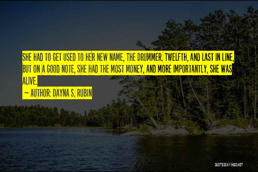 Get The Money Quotes By Dayna S. Rubin