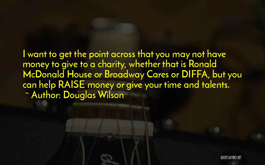 Get The Money Quotes By Douglas Wilson
