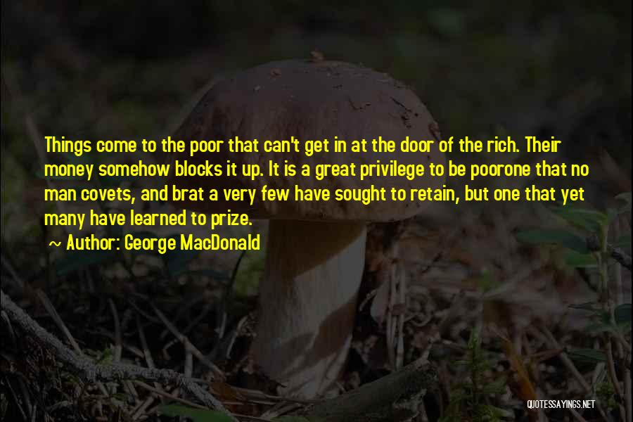 Get The Money Quotes By George MacDonald
