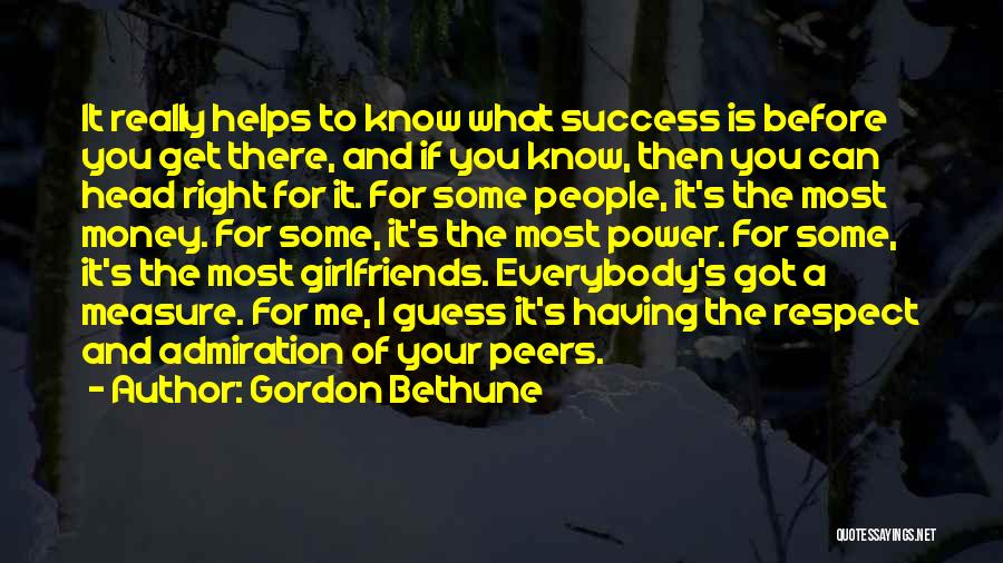 Get The Money Quotes By Gordon Bethune