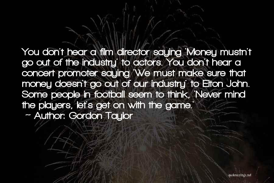Get The Money Quotes By Gordon Taylor