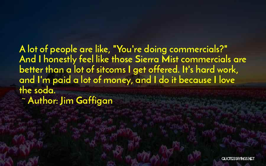 Get The Money Quotes By Jim Gaffigan