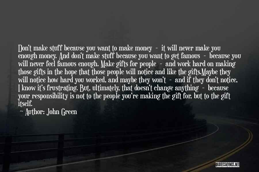 Get The Money Quotes By John Green