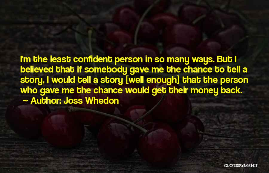 Get The Money Quotes By Joss Whedon