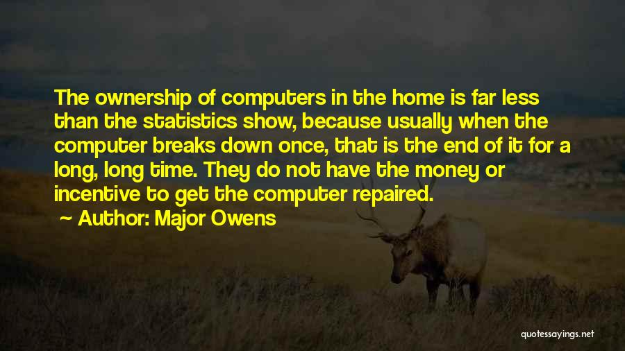Get The Money Quotes By Major Owens