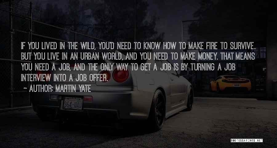 Get The Money Quotes By Martin Yate