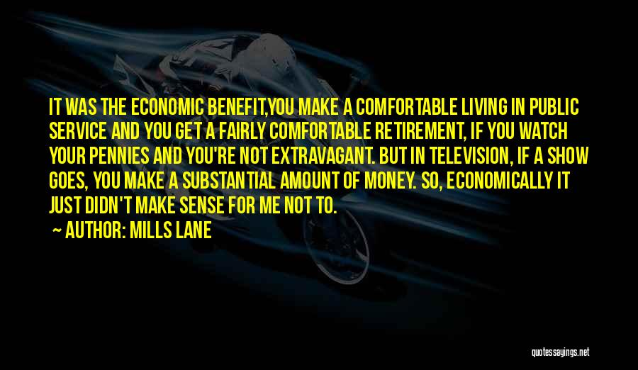 Get The Money Quotes By Mills Lane