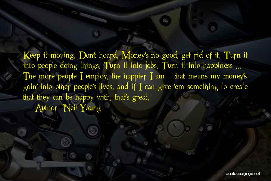 Get The Money Quotes By Neil Young