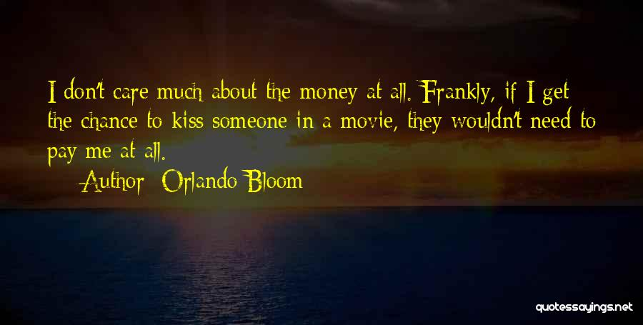 Get The Money Quotes By Orlando Bloom