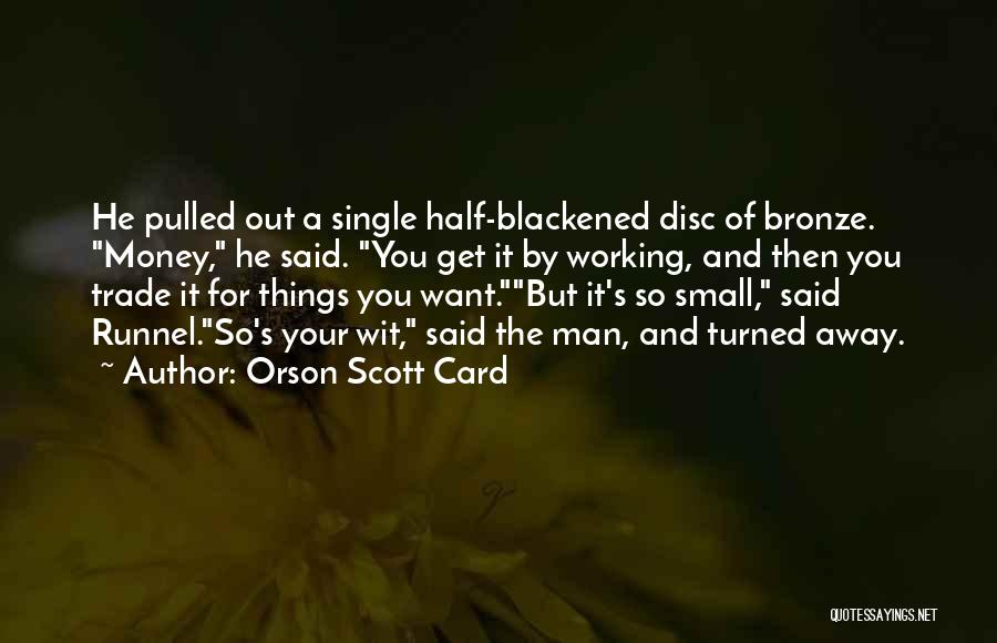 Get The Money Quotes By Orson Scott Card