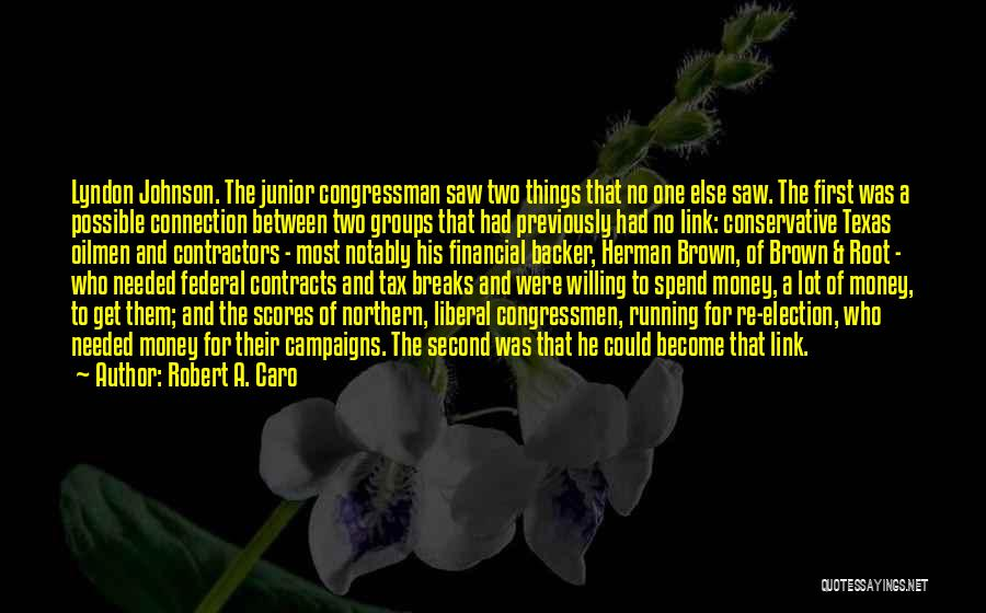 Get The Money Quotes By Robert A. Caro