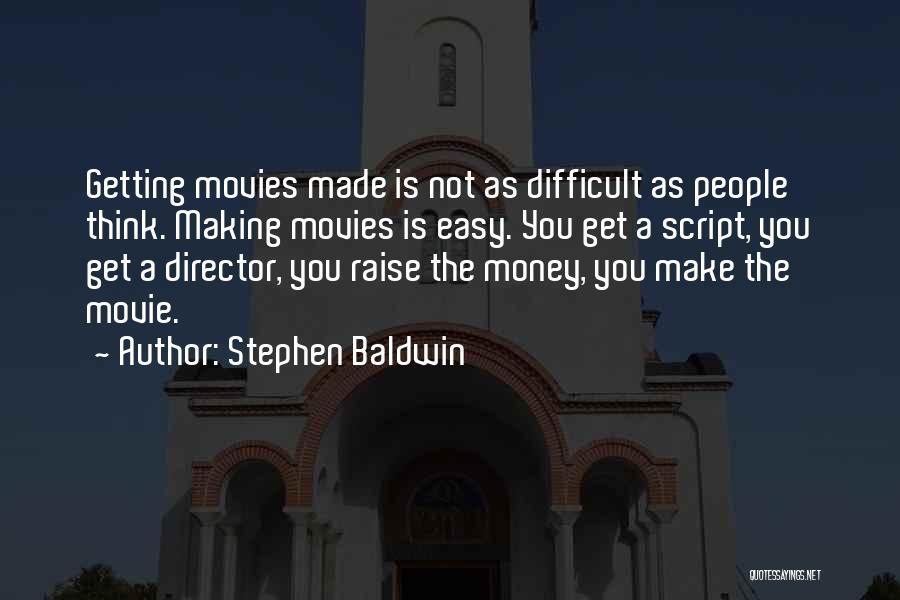 Get The Money Quotes By Stephen Baldwin