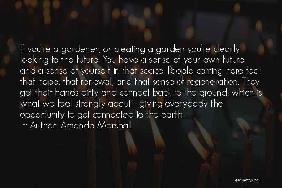 Get Your Hands Dirty Quotes By Amanda Marshall