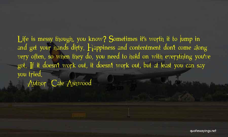 Get Your Hands Dirty Quotes By Cate Ashwood