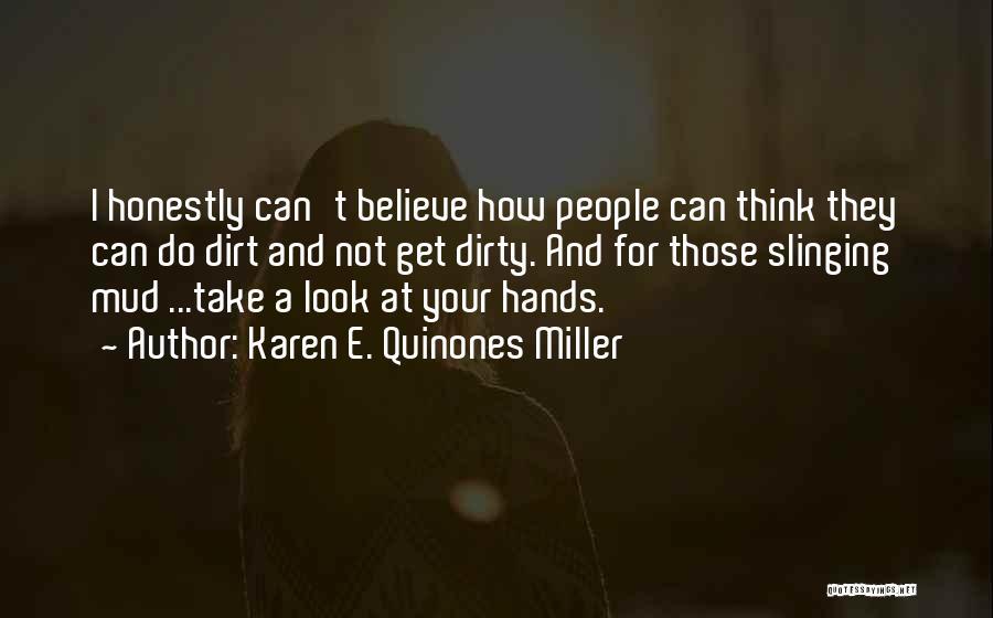 Get Your Hands Dirty Quotes By Karen E. Quinones Miller