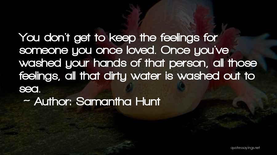Get Your Hands Dirty Quotes By Samantha Hunt