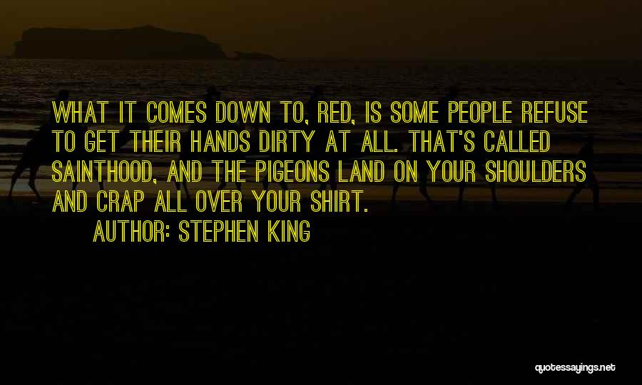 Get Your Hands Dirty Quotes By Stephen King