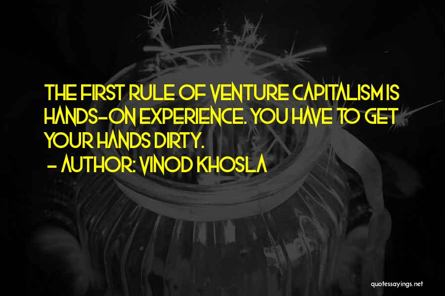 Get Your Hands Dirty Quotes By Vinod Khosla