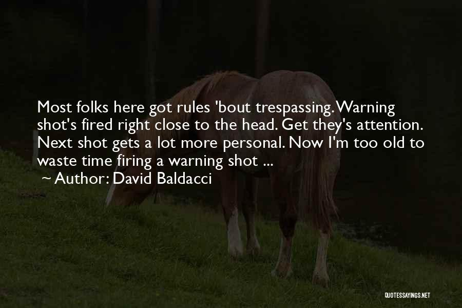 Gets Old Quotes By David Baldacci
