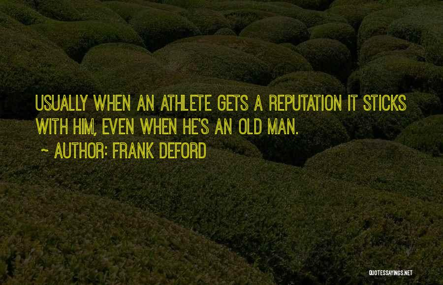 Gets Old Quotes By Frank Deford