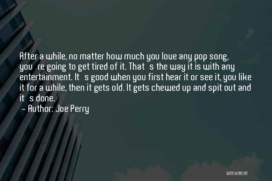 Gets Old Quotes By Joe Perry