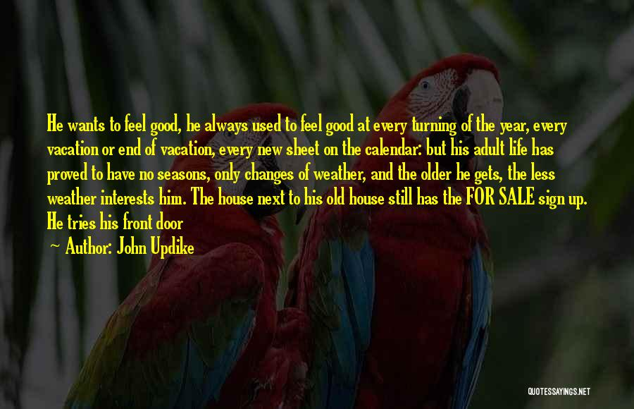 Gets Old Quotes By John Updike