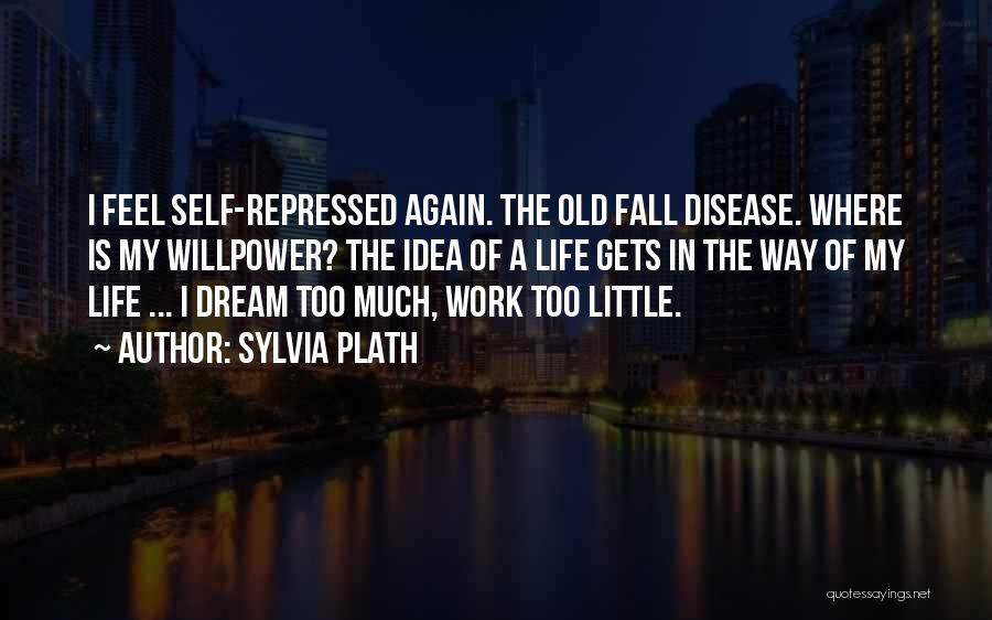Gets Old Quotes By Sylvia Plath