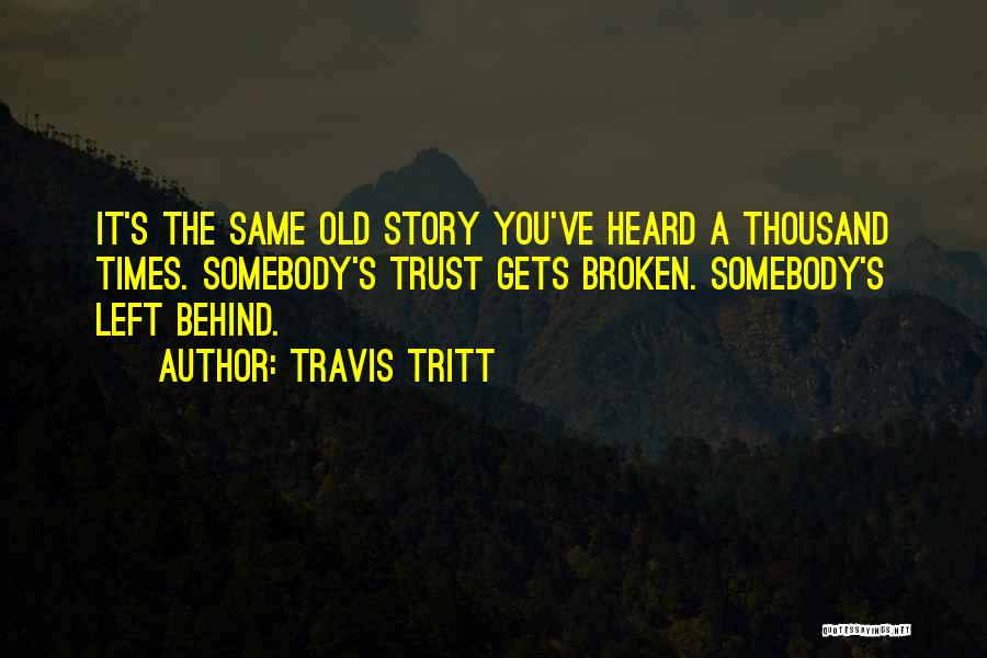 Gets Old Quotes By Travis Tritt