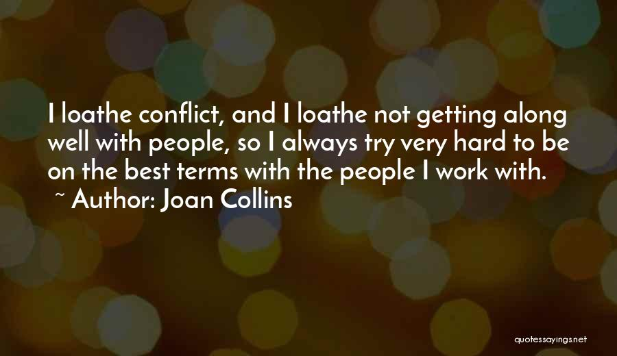 Getting Along At Work Quotes By Joan Collins
