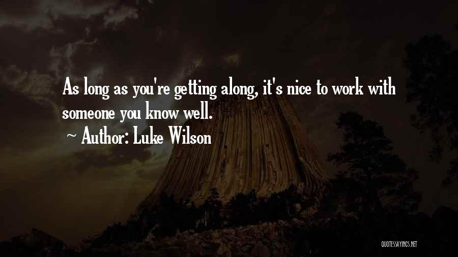 Getting Along At Work Quotes By Luke Wilson