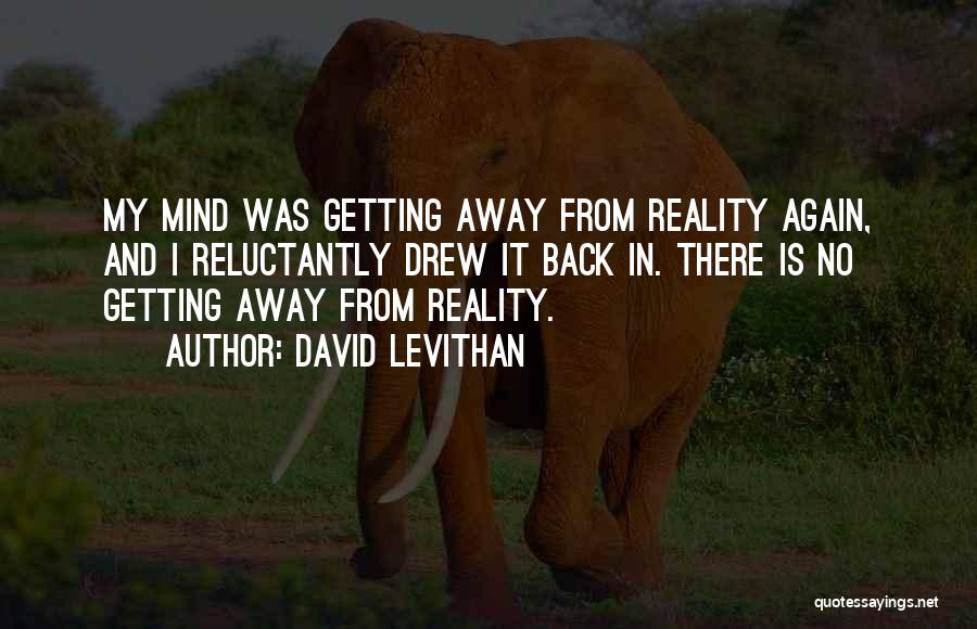 Getting Away From Reality Quotes By David Levithan