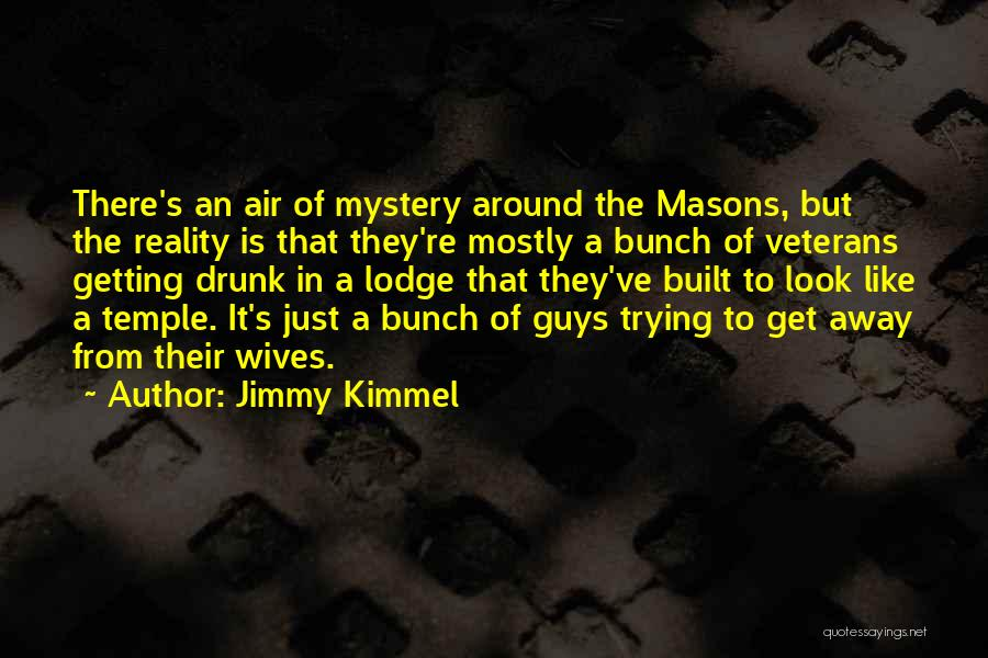 Getting Away From Reality Quotes By Jimmy Kimmel