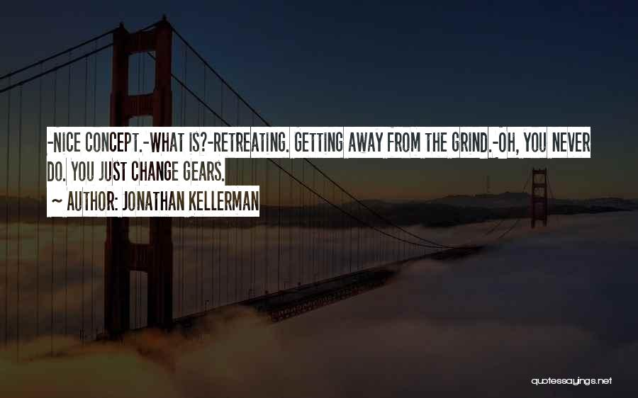 Getting Away From Reality Quotes By Jonathan Kellerman