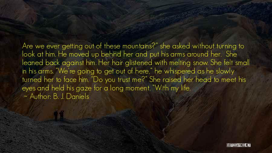 Getting Back What You Put Out Quotes By B. J. Daniels