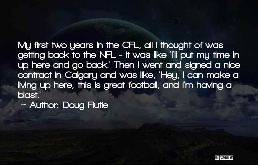 Getting Back What You Put Out Quotes By Doug Flutie