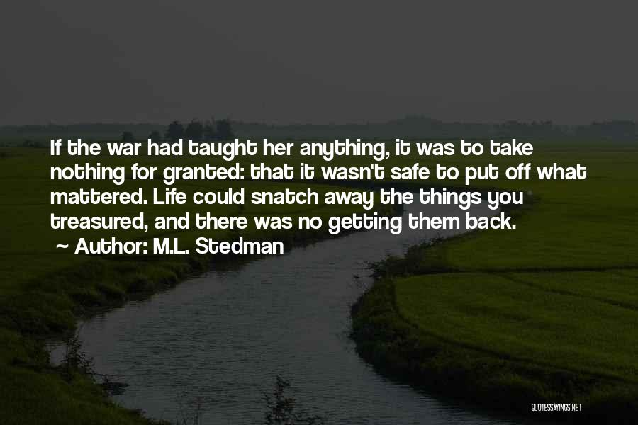 Getting Back What You Put Out Quotes By M.L. Stedman