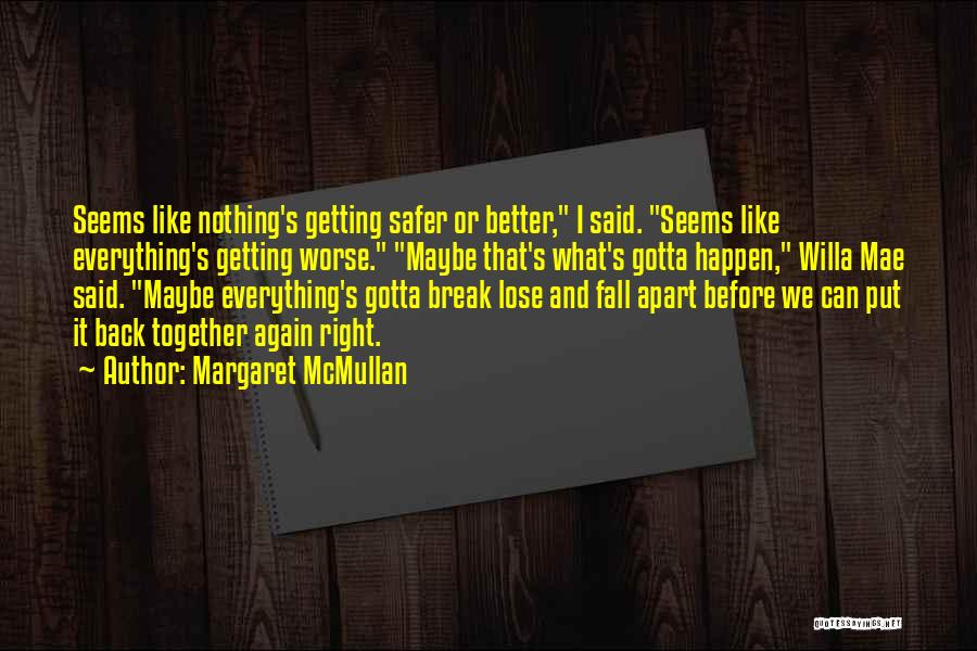 Getting Back What You Put Out Quotes By Margaret McMullan