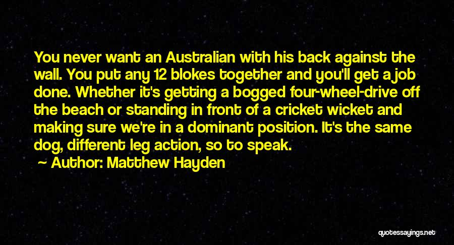 Getting Back What You Put Out Quotes By Matthew Hayden