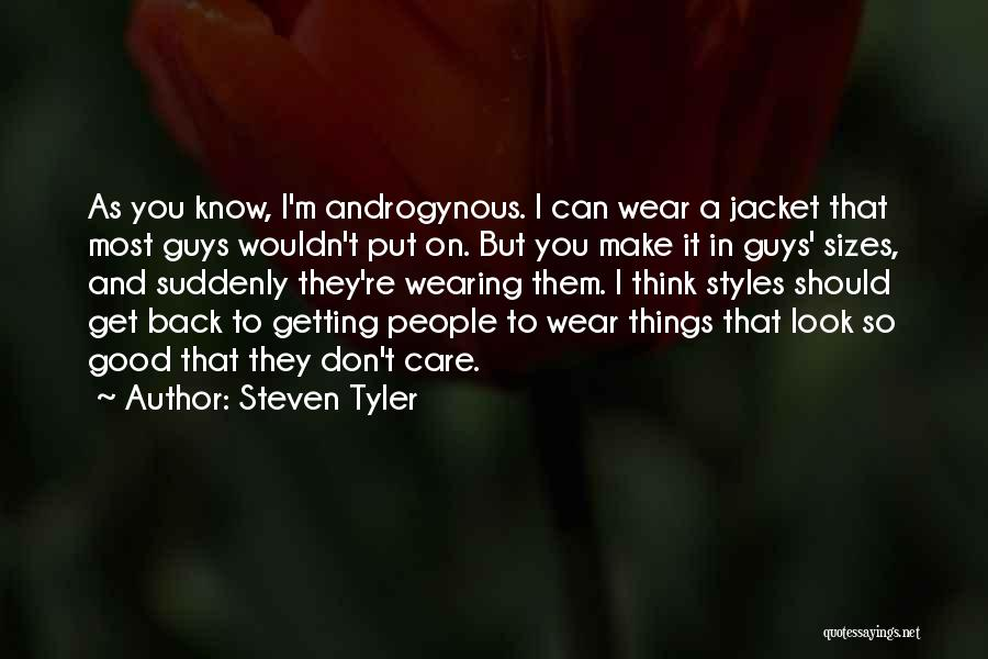 Getting Back What You Put Out Quotes By Steven Tyler