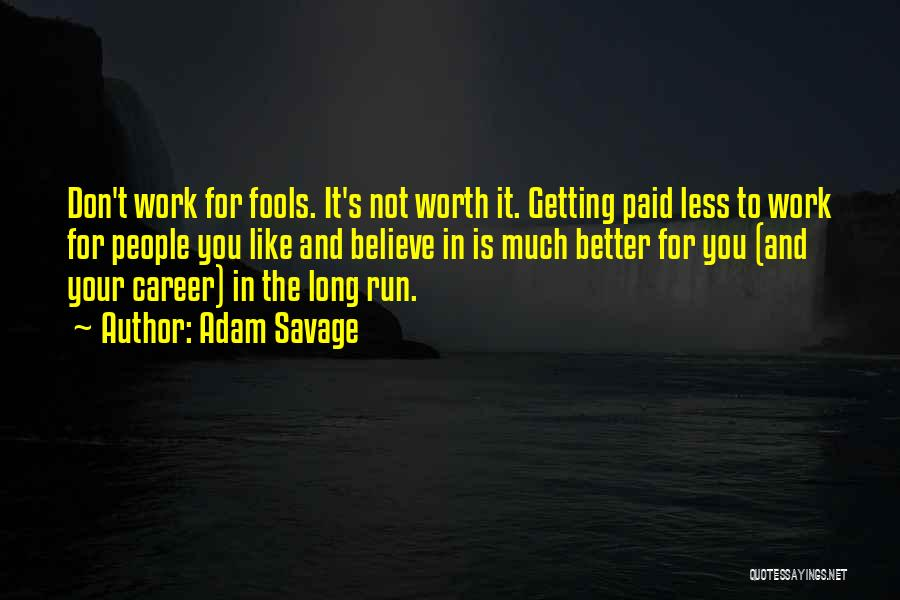 Getting Better At Work Quotes By Adam Savage