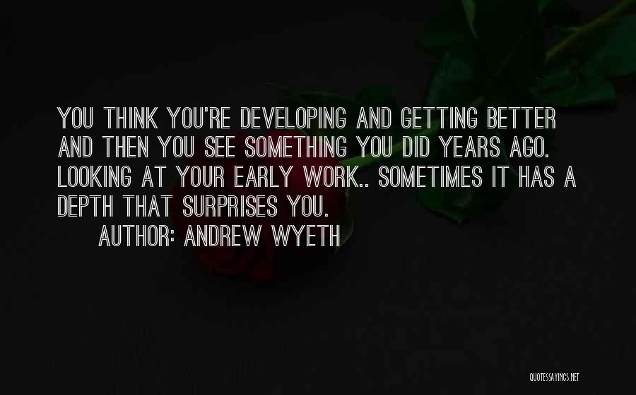 Getting Better At Work Quotes By Andrew Wyeth