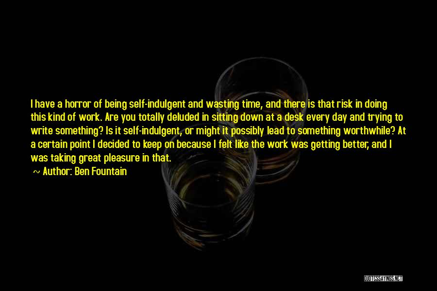Getting Better At Work Quotes By Ben Fountain