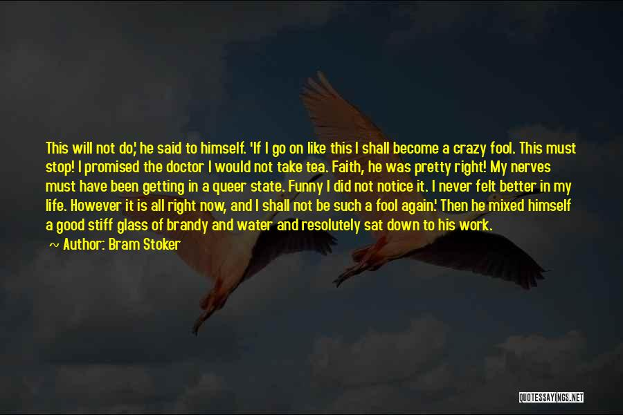 Getting Better At Work Quotes By Bram Stoker