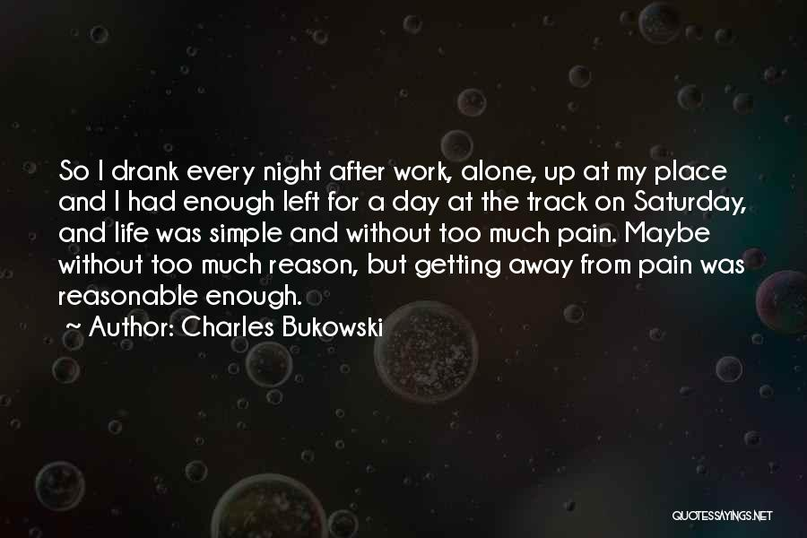 Getting Better At Work Quotes By Charles Bukowski