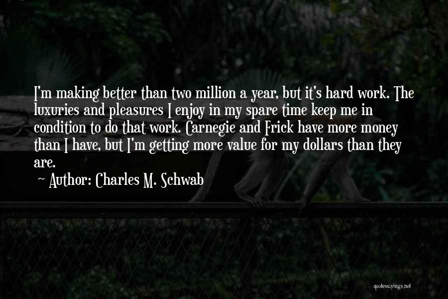 Getting Better At Work Quotes By Charles M. Schwab