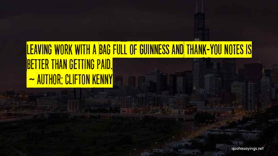 Getting Better At Work Quotes By Clifton Kenny