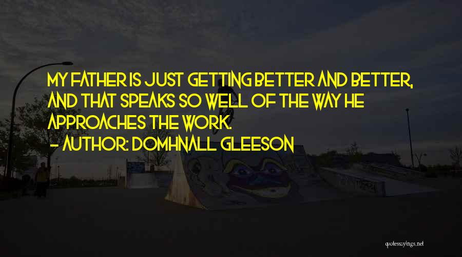 Getting Better At Work Quotes By Domhnall Gleeson