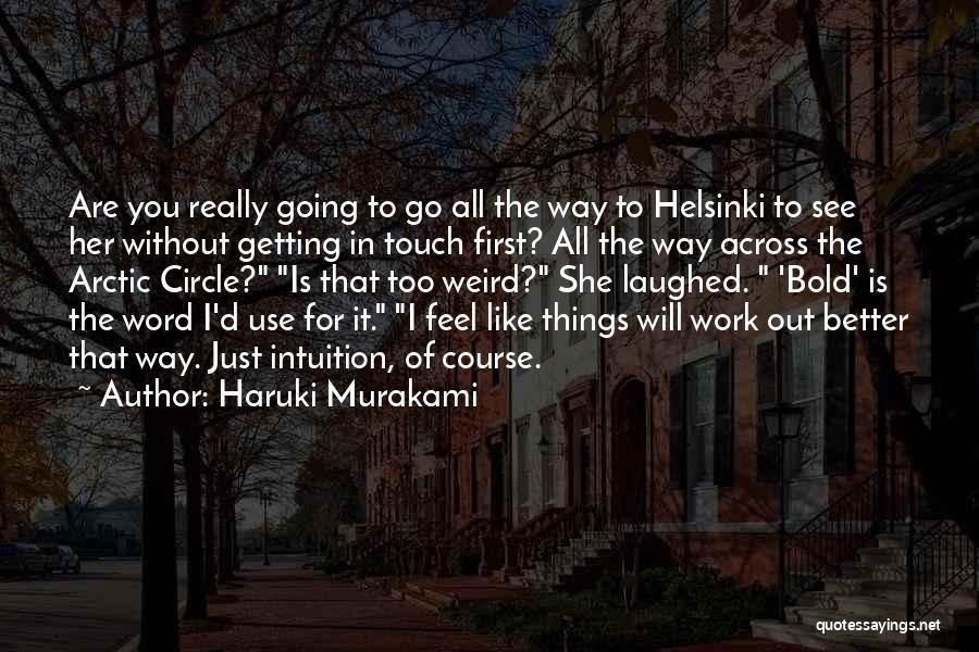Getting Better At Work Quotes By Haruki Murakami